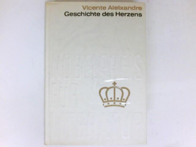 Geschichte des Herzens : Gedichte - zweisprachig.: Aleixandre, Vicente: