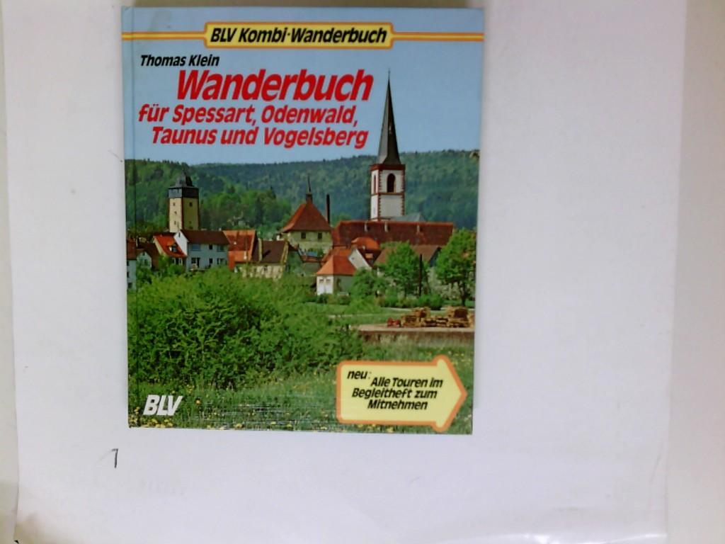 Wanderbuch für Spessart, Odenwald, Taunus und Vogelsberg.: Klein, Thomas: