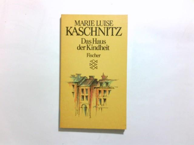 Das Haus der Kindheit. Marie Luise Kaschnitz / Fischer ; 5939 - Kaschnitz, Marie Luise (Verfasser)