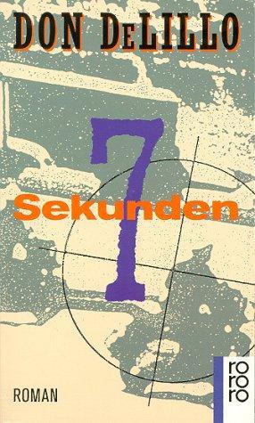 Sieben Sekunden : Roman. Don DeLillo. Dt. von Hans Hermann / Rororo ; 13170 - DeLillo, Don (Verfasser)