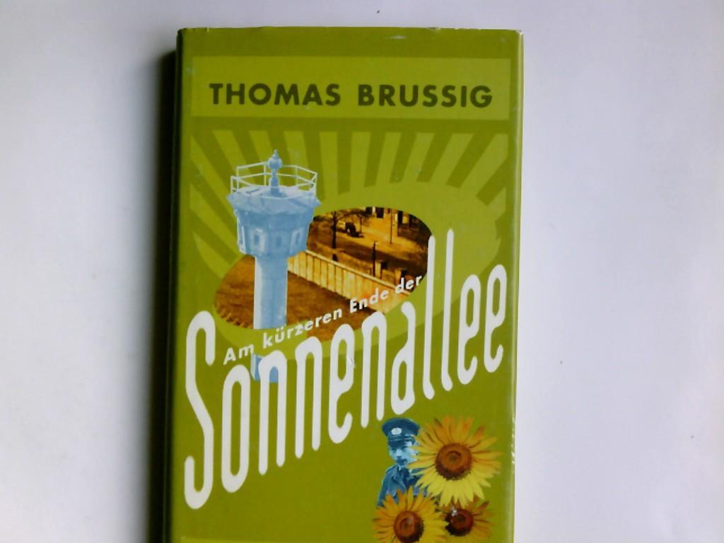 Am kürzeren Ende der Sonnenallee. Thomas Brussig - Brussig, Thomas