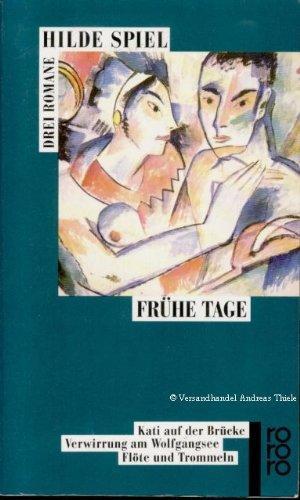 Frühe Tage : drei Romane. Hilde Spiel. Nachw. von Geno Hartlaub / Rororo ; 13034 - Spiel, Hilde (Verfasser)
