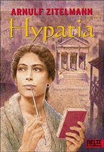 Hypatia : Roman. Arnulf Zitelmann. Mit einem Nachw. des Autors. [Die Landkarte zeichnete Wolfgang Rudelius] / Gullivers Bücher ; 750 : Gulliver zwei - Zitelmann, Arnulf (Verfasser)