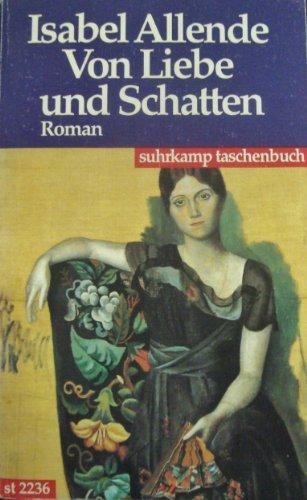 Von Liebe und Schatten : Roman. Isabel Allende. Aus dem Span. von Dagmar Ploetz / Suhrkamp Taschenbuch ; 2236 - Allende, Isabel (Verfasser)
