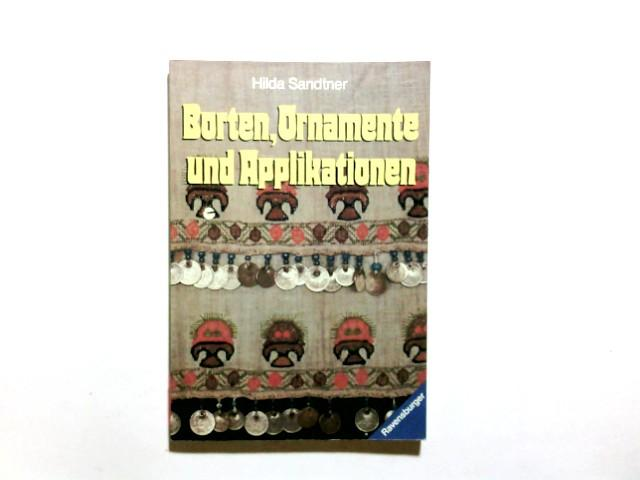 Borten, Ornamente Und Applikationen. Hilda Sandtner. [Alle: Sandtner, Hilda  (