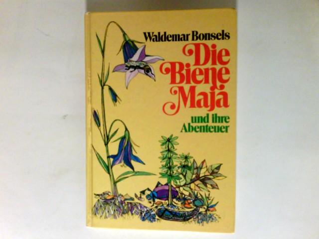Die Biene Maja und ihre Abenteuer.: Bonsels, Waldemar (Verfasser):