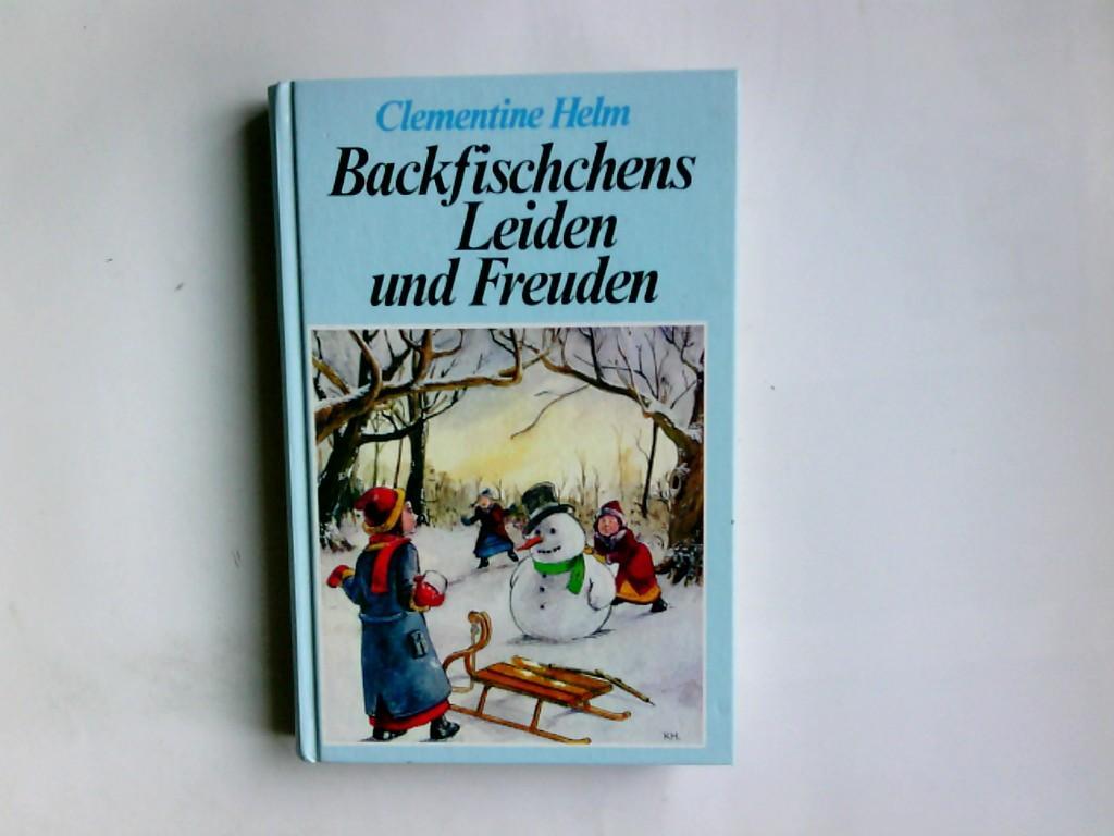 Backfischchens Leiden und Freuden.: Helm, Clementine: