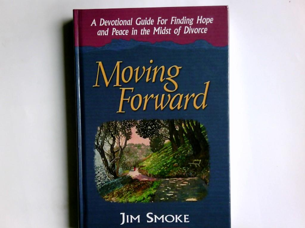 Moving Forward: A Devotional Guide for Finding Hope and Peace in the Midst of Divorce - Smoke, Jim