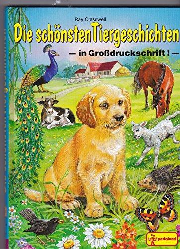 Die schönsten Tiergeschichten. [Ray Cresswell]