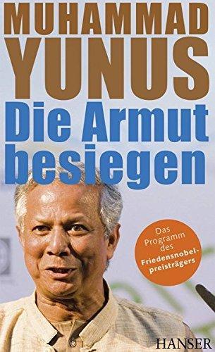 Die Armut besiegen. Muhammad Yunus. Mit Karl: Yunus, Muhammad (Verfasser):