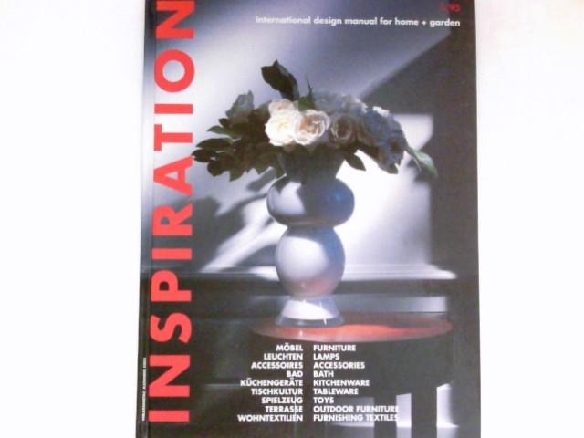 Inspiration. International Design Manual for Home + Garden. Dt. Engl. 1/93. Möbel, Leuchten, Accessoires, Bad, Küchengeräte, Tischkultur, Spielzeug, Terrasse, Wohntextilien - Bayer, Michael