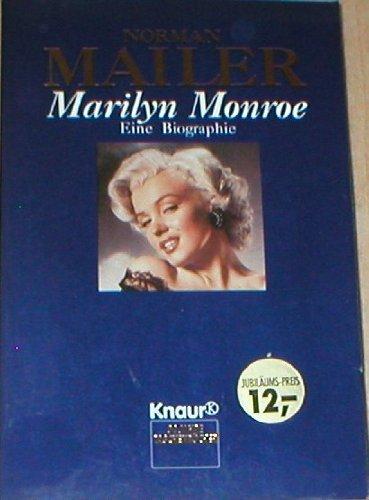 Marilyn Monroe : eine Biographie ; mit 100 Fotos der berühmtesten Fotografen der Welt. Norman Mailer. [Ins Dt. übertr. von Werner Peterich. Fotos: Eve Arnold .] / Knaur ; 75025 - Mailer, Norman (Verfasser)