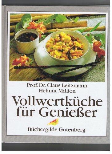 Vollwertküche für Geniesser.: Leitzmann, Claus (Verfasser)