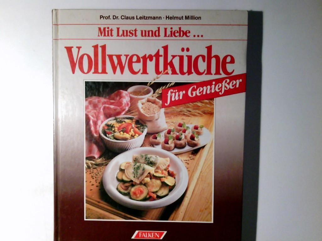 Mit Lust und Liebe . Vollwertküche für: Leitzmann, Claus und