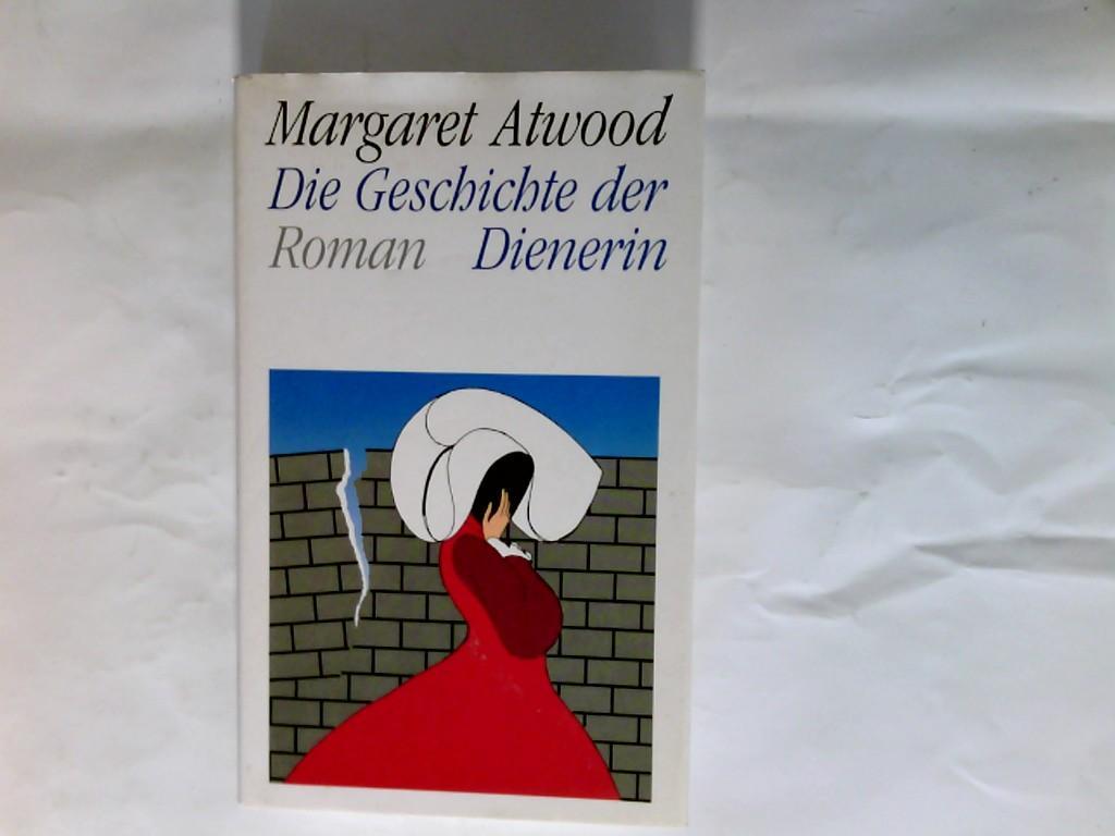 Die Geschichte der Dienerin : Roman. - Atwood, Margaret (Verfasser) und Dt. von Helga Pfetsch