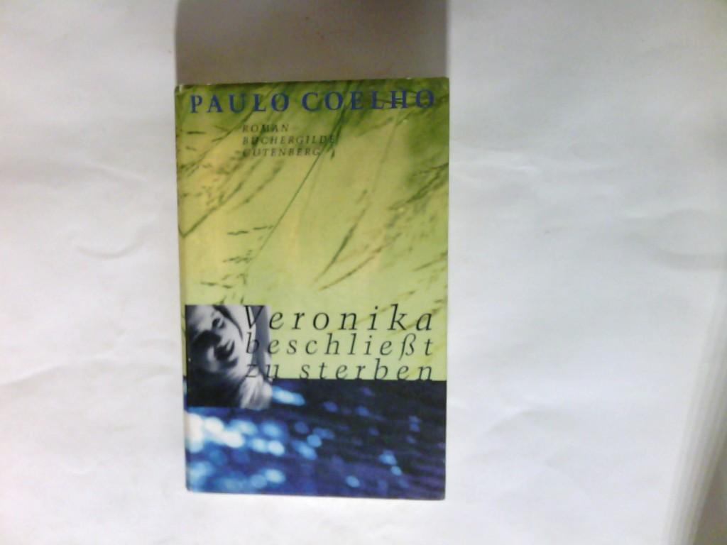 Veronika beschließt zu sterben : Roman. Aus dem Brasilianischen von Maralde Meyer-Minnemann - Coelho, Paulo (Verfasser)