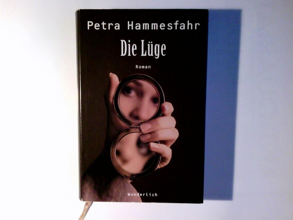 34003881bf91d4 2. Die Lüge   Roman. Petra Hammesfahr  Hammesfahr, Petra