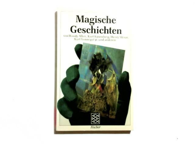 Magische Geschichten. von Woody Allen . Hrsg. von Horst Heidtmann / Fischer ; 8161 - Allen, Woody (Verfasser) und Horst (Herausgeber) Heidtmann