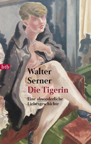 Die Tigerin: Serner, Walter: