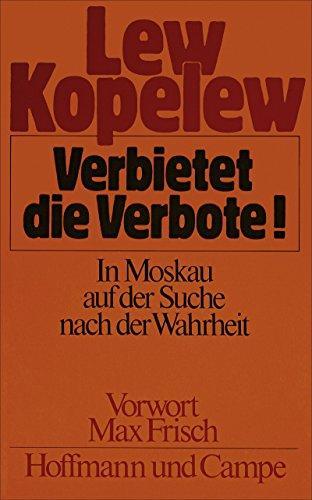 Verbietet die Verbote! : In Moskau auf: Kopelev, Lev (Verfasser):