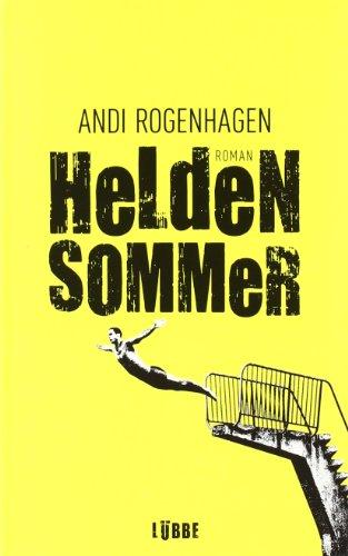 Heldensommer : Roman. Andi Rogenhagen / Lübbe Paperback - Rogenhagen, Andi (Verfasser)
