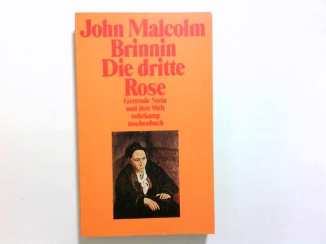 Die dritte Rose : Gertrude Stein und ihre Welt. John Malcolm Brinnin. Mit einem Nachw. von John Ashbery. [Aus dem Amerikan. von Maria Wolf. Das Nachw. übers. Peter Bartelheimer] / Suhrkamp Taschenbuch ; 1820 - Brinnin, John Malcolm (Verfasser)