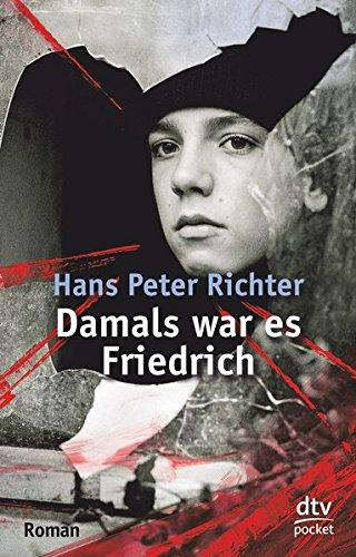 Damals war es Friedrich. dtv ; 7800 : dtv-Junior : dtv pocket