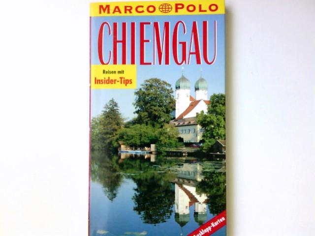 Chiemgau : Reisen mit Insider-Tips. diesen Führer: Rübesamen, Annette: