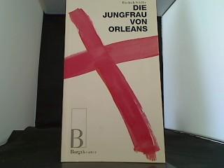 Die Jungfrau von Orleans Eine romantische Tragödie: Schiller, Friedrich:
