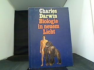 Biologie in neuem Licht. Hrsg. u. kommentiert: Darwin, Charles: