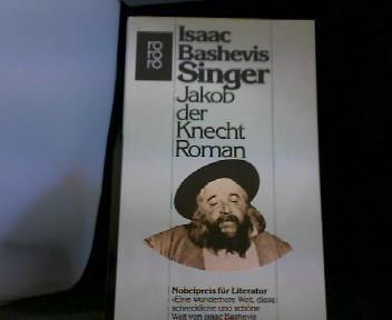 Jakob, der Knecht : Roman.: Singer, Isaac Bashevis: