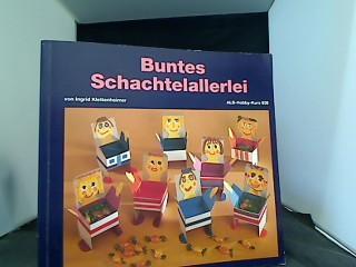 Buntes Schachtelallerlei. von Ingrid Klettenheimer, ALS-Hobby-Kurs ; 636