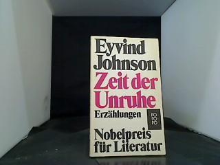 Zeit der Unruhe [Aus d. Schwed. übertr.: Johnson, Eyvind: