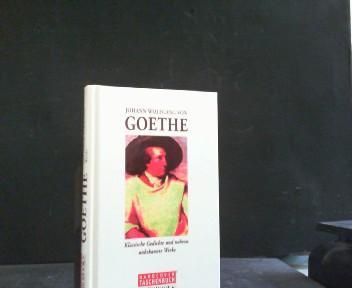 Klassische Gedichte und nahezu unbekannte Werke.: Wolfgang von Goethe,