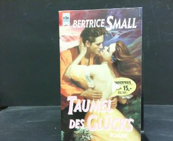 Taumel des Glücks : Roman. Aus dem Engl. von Cornelia Haenchen, Heyne-Bücher : 1, Heyne allgemeine Reihe ; Nr. 9469 - Small, Bertrice