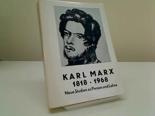 Karl Marx 1818-1968 - Neue Studien zu: Marx, Karl: