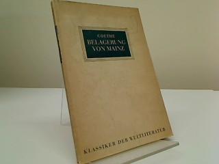 Belagerung von Mainz 1793 [Klassiker der Weltliteratur]: Goethe, Johann Wolfgang