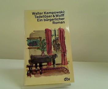 Tadellöser und Wolff : e. bürgerl. Roman.: Kempowski, Walter: