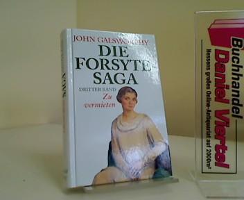 Die Forsyte-Saga. Dritter Band, Zu vermieten.: Galsworthy, John: