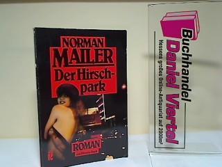 Der Hirschpark : Roman. [Aus d. Amerikan.: Mailer, Norman:
