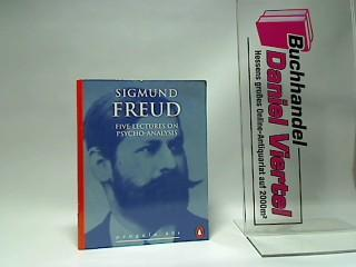 Five Lectures on Psychoanalysis (Penguin 60s): Freud, Sigmund: