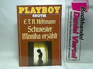 Schwester Monika erzählt. E. T. A. Hoffmann,: Hoffmann, E. T.