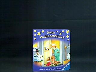 Mein Weihnachtsbuch : Geschichten für die Vorweihnachtszeit. [Ill.: Carola Becker-Bühr. Text: Gerlinde Wiencirz] - Becker-Bühr, Carola und Gerlinde Wiencirz