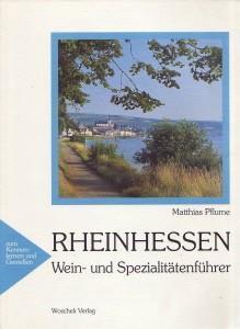 Rheinhessen : Wein- und Spezialitätenführer für Reise: Pflume, Matthias: