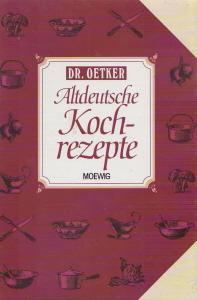 Altdeutsche Kochrezepte. Dr. Oetker.: Knutzen, Gisela: