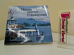 Heimat unterm Föhnhimmel : Landkreis Traunstein. [Hrsg.: Seeholzer, Peter T.: