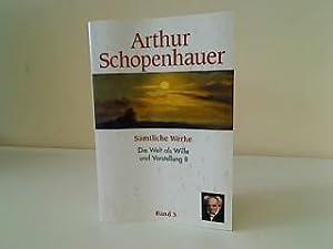 Sämtliche Werke Die Welt als Wille un: Schopenhauer, Arthur: