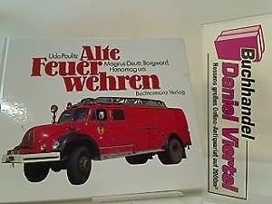Alte Feuerwehren Magirus-Deutz, Borgward, Hanomag u. a.: Paulitz, Udo: