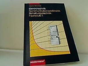 Kommunikationselektronik, Schaltungstechnik Fachstufe 1: Hübscher, Heinrich:
