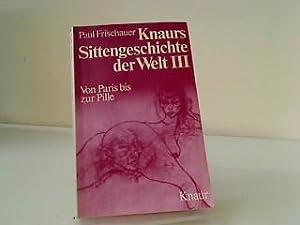 Knaurs Sittengeschichte der Welt III Von Paris: Frischauer, Paul: